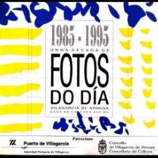 Libros de segunda mano: B322 - VILAGARCIA FOTOS DO DIA. 800 EJEMPLARES. IMAXES. E VIVENCIAS.VILLAGARCIA PONTEVEDRA. GALICIA.. Lote 111914220