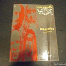Libros de segunda mano: 1 LIBRO GRAN TAMAÑO TAPA DURA - GUIA ESCOLAR VOX ( BIOGRAFIAS VOLUMEN II ). Lote 60678043