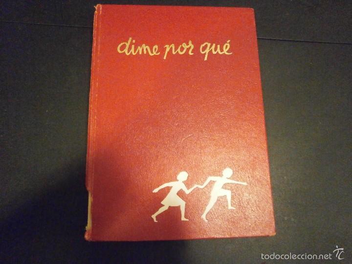 1 LIBRO AÑO 1985 ( TAPA DURA ) - DIME POR QUE ( EDITA ARGOS ) (Libros de Segunda Mano - Ciencias, Manuales y Oficios - Otros)