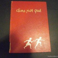 Libros de segunda mano: 1 LIBRO AÑO 1985 ( TAPA DURA ) - DIME POR QUE ( EDITA ARGOS ). Lote 60691151