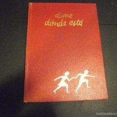 Libros de segunda mano: 1 LIBRO AÑO 1985 ( TAPA DURA ) - DIME DONDE ESTA ( EDITA ARGOS ). Lote 60691235