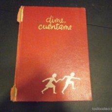 Libros de segunda mano: 1 LIBRO AÑO 1985 ( TAPA DURA ) - DIME CUENTAME ( EDITA ARGOS ). Lote 60691339