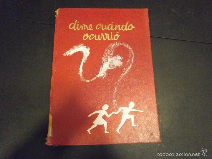 1 LIBRO AÑO 1985 ( TAPA DURA ) - DIME CUANDO OCURRIO ( EDITA ARGOS ) (Libros de Segunda Mano - Ciencias, Manuales y Oficios - Otros)