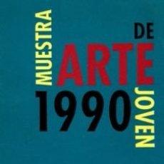 Libros de segunda mano: CATÁLOGO MUESTRA DE ARTE JOVEN 1990. MEAC . TEXTO DE F. GUISASOLA Y JM. GARCÍA CORTÉS. Lote 60697331