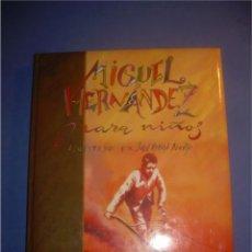 Libros de segunda mano: LIBRO MIGUEL HERNÁNDEZ PARA NIÑOS. ILUSTRADO POR JUAN RAMÓN ALONSO. SUSAETA 2000. Lote 60703851