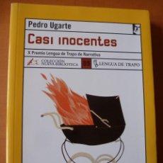 Libros de segunda mano: CASI INOCENTES. PEDRO UGARTE. EDICIONES LENGUA DE TRAPO. Lote 60729779