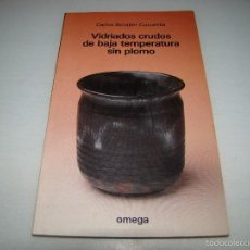 Libros de segunda mano: VIDRIADOS CRUDOS DE BAJA TEMPERATURA SIN PLOMO - OMEGA. Lote 60737543