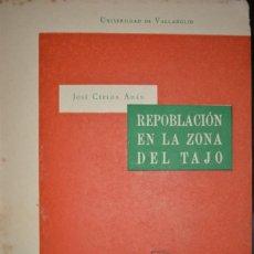 Libros de segunda mano: REPOBLACION EN LA ZONA DEL TAJO. AUTOR: JOSE CEPEDA ADAN. 1955. Lote 60753971