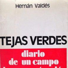 Libros de segunda mano: TEJAS VERDES DIARIO DE UN CAMPO DE CONCENTRACION EN CHILE. HERNAN VALDES.. Lote 60767471