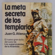 Libros de segunda mano: JUAN G. ATIENZA. LA META SECRETA DE LOS TEMPLARIOS. MARTÍNEZ ROCA. Lote 60776411