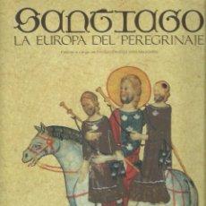 Libros de segunda mano: SANTIAGO. LA EUROPA DEL PEREGRINAJE. EDICIÓN A CARGO DE PAOLO CAUCCI VON SAUCKEN. LUNWERG EDS., 1993. Lote 60786483