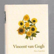 Libros de segunda mano: VICENT VAN GOGH. PIERRE LEPROHON. BIBLIOTECA ABC Nº 22. Lote 60823707