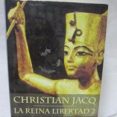 Libros de segunda mano: LA REINA LIBERTAD 2. CHRISTIAN JACQ. LA GUERRA DE LAS CORONAS. PLANETA. 2002. 315 PAGS. 25,3X16,8CM. Lote 215176337