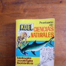 Libros de segunda mano: PRONTUARIO DE CIENCIAS NATURALES... (MANUALES TÉCNICOS KOEL. SERIE BACHILLERATO ; 22). Lote 60838787