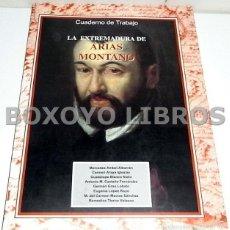 Libros de segunda mano: AAVV. LA EXTREMADURA DE ARIAS MONTANO. Lote 60216087