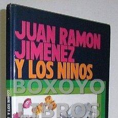 Libros de segunda mano: JIMÉNEZ, JUAN RAMÓN. JUAN RAMÓN JIMÉNEZ Y LOS NIÑOS. PREPARADO POR JOSÉ MARÍA GARRIDO LOPERA. Lote 60216255