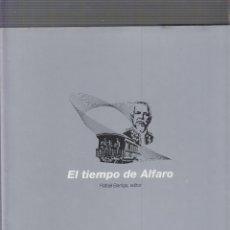 Libros de segunda mano: EL TIEMPO DE ALFARO - RAFAEL BARRIGA EDITOR ( ELOY ALFARO ). Lote 60945651