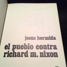 Libros de segunda mano: EL PUEBLO CONTRA RICHARD M. NIXON - JESUS HERMIDAS - PLANETA - 1974 - 271 PÁGINAS. TAPA DURA. Lote 60987723