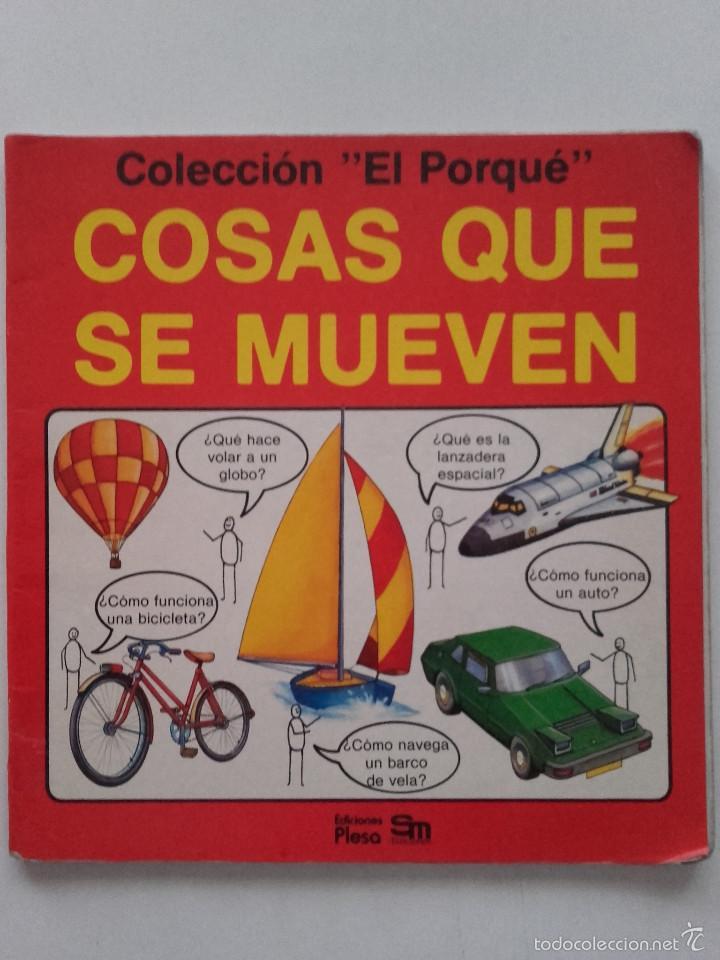 COSAS QUE SE MUEVEN- COLECCION EL PORQUE - EDICIONES PLESA SM - 1982 (Libros de Segunda Mano - Literatura Infantil y Juvenil - Otros)