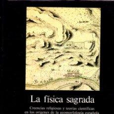Libros de segunda mano: CAPEL : LA FÍSICA SAGRADA (SERBAL, 1987) RELIGIÓN Y CIENCIA, ORÍGENES DE LA GEOMORFOLOGÍA ESPAÑOLA. Lote 61086003