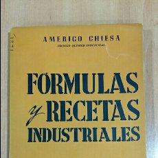 Libros de segunda mano: FORMULAS Y RECETAS INDUSTRIALES. EDIT HOBBY. AMERICO CHIESA. 1955. Lote 61087327