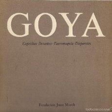 Libros de segunda mano: GOYA: CAPRICHOS - DESASTRES - TAUROMAQUIA - DISPARATES. (CATÁLOGO. TEXTOS: A. E. PÉREZ-SÁNCHEZ. 1979. Lote 61097335