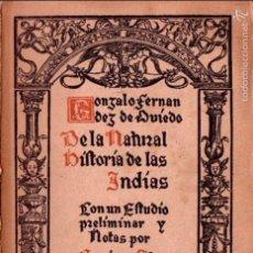 Libros de segunda mano: GONZALO FERNÁNDEZ DE OVIEDO : DE LA NATURAL HISTORIA DE LAS INDIAS (SUMMA. 1942). Lote 61122511