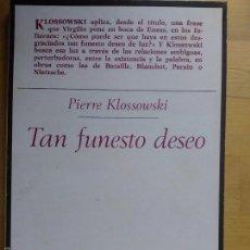Libros de segunda mano: KLOSSOWSKI: TAN FUNESTO DESEO, (TAURUS, 1980). Lote 61148459