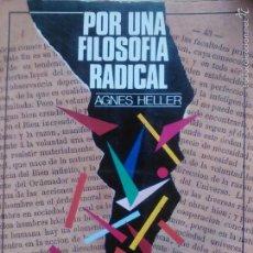 Libros de segunda mano: HELLER: POR UNA FILOSOFÍA RADICAL, (EL VIEJO TOPO, 1980). Lote 61176727