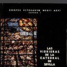 Libros de segunda mano: LAS VIDRIERAS DE LA CATEDRAL DE SEVILLA. VÍCTOR NIETO ALCAIDE. Lote 61178651