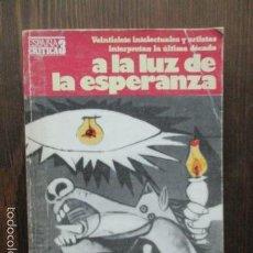 Libros de segunda mano: A LA LUZ DE LA ESPERANZA - LOLA CANALES Y ANTONIO PIERA - LIBRO DIFICIL.. Lote 61179903