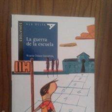 Libros de segunda mano: LA GUERRA DE LA ESCUELA. RICARDO CHÁVEZ CASTAÑEDA. EDELVIVES ALA DELTA. RÚSTICA. BUEN ESTADO. RARO. Lote 61186695