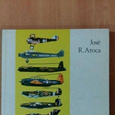 Libros de segunda mano: AVIONES 25 MODELOS. JOSE R AROCA. DONCEL. 1°EDICIOM 1969. Lote 61197147