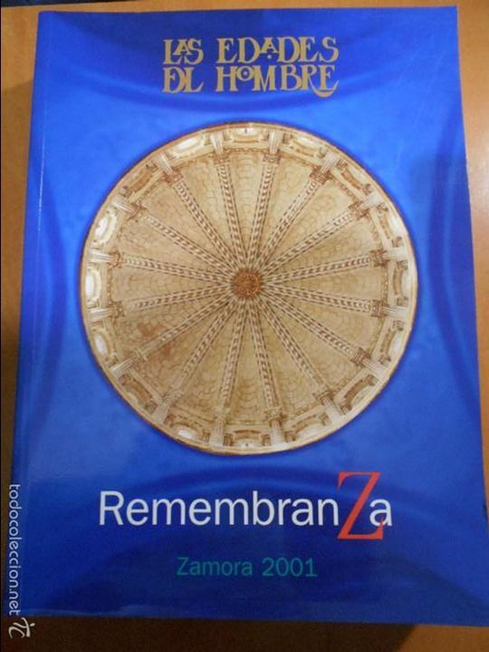 LAS EDADES DEL HOMBRE. REMEMBRANZA. ZAMORA 2001. IGLESIA DE EL CARMEN DE SAN ISIDORO. SANTA IGLESIA (Libros de Segunda Mano - Historia - Otros)