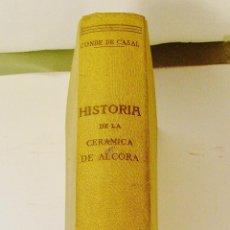 Libros de segunda mano: HISTORIA DE LA CERÁMICA DE ALCORA CONDE DE CASAL. Lote 61246491