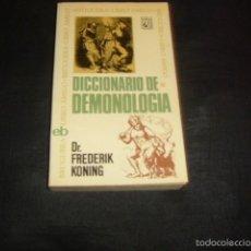 Libros de segunda mano: DICCIONARIO DE DEMONOLOGIA , FREDERIK KONING. Lote 61285179