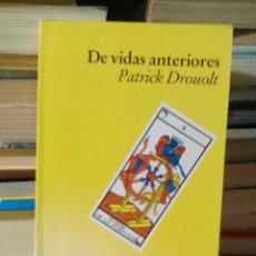 Libros de segunda mano: DE VIDAS ANTERIORES - PATRICK DROUOLT. Lote 61285975