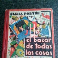 Libros de segunda mano: EL BAZAR DE TODAS LAS COSAS. LIBRO OBRA DE ELENA FORTÚN (1942). Lote 61286779
