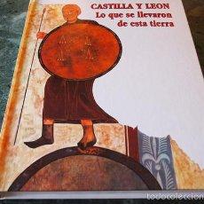 Libros de segunda mano: GONZALO SANTONJA, CASTILLA Y LEÓN. LO QUE SE LLEVARON DE ESTA TIERRA, JUNTA DE CASTILLA Y LEÓN, 1978. Lote 61345379
