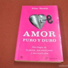 Livros em segunda mão: AMOR PURO Y DURO PSICOLOGIA DE LA PAREJA, SUS EMOCIONES Y SUS CONFLICTOS - PILAR VARELA - AJB. Lote 61348391
