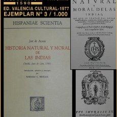 Libros de segunda mano: PCBROS - HISTORIA NATURAL Y MORAL DE LAS INDIAS (1590) - JOSÉ DE ACOSTA - ED. FACSÍMIL Nº 3/ 1.030 . Lote 133057413