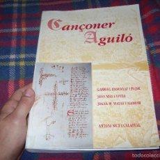 Libros de segunda mano: CANÇONER AGUILÓ. EDICIÓ FACSÍMIL. SOCIETAT ARQUEOLÒGICA LUL·LIANA. 2000. TOT UNA JOIA!!!!!!!!!. Lote 61366487