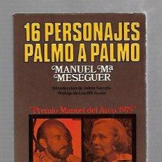 Libros de segunda mano: 16 PERSONAJES PALMO A PALMO. MANUEL Mª MESENGUER. DOPESA. 1º EDICION. 1975. Lote 61385687