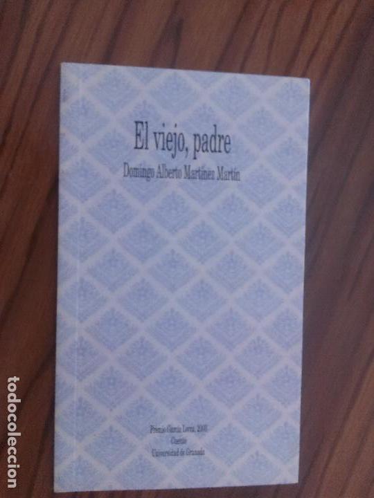 EL VIEJO, PADRE. DOMINGO ALBERTO MARTÍNEZ MARTÍN. PREMIO GARCIA LORCA. CUENTO. UGR. BUEN ESTADO. (Libros de Segunda Mano (posteriores a 1936) - Literatura - Otros)