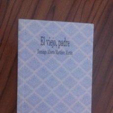 Libros de segunda mano: EL VIEJO, PADRE. DOMINGO ALBERTO MARTÍNEZ MARTÍN. PREMIO GARCIA LORCA. CUENTO. UGR. BUEN ESTADO.. Lote 61409307