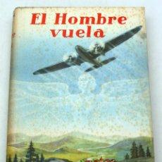 Libros de segunda mano: EL HOMBRE VUELA HISTORIA Y TÉCNICA VUELO PAUL KARLSON ED LABOR 1949 3ª ED. Lote 61409411