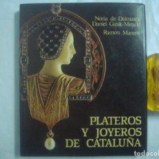 Libros de segunda mano: DANIEL GIRALT-MIRACLE. PLATEROS Y JOYEROS DE CATALUNYA. ILUSTRADO.1985.FOLIO. Lote 61416027