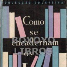 Libros de segunda mano: CARDOSO VALENTE, BALTASAR. COMO SE ENCADERNAM OS LIVROS. Lote 61231249