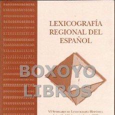 Libros de segunda mano: AHUMADA, IGNACIO [EDICIÓN]. LEXICOGRAFÍA REGIONAL DEL ESPAÑOL, VI SEMINARIO DE LEXICOGRAFÍA HISPÁNIC. Lote 61231285