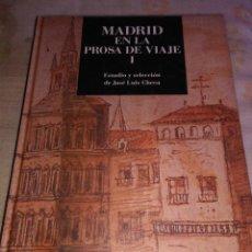 Libros de segunda mano: MADRID EN LA PROSA DE VIAJE : SIGLOS XV,XVI Y XVII. Lote 94751664